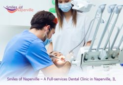 Smiles of Naperville – A Full-services Dental Clinic in Naperville, IL