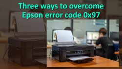 Three ways to overcome Epson error code 0x97