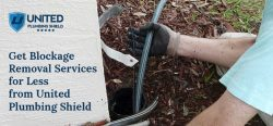 Get Blockage Removal Services for Less from United Plumbing Shield