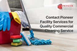 Contact Pioneer Facility Services for Quality Commercial Cleaning Services