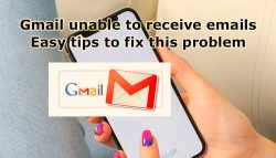Gmail Unable to Receive Emails – Easy tips to fix this problem