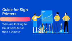 Guide for Sign printers who are looking to Build website for their business