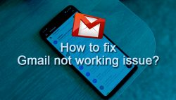 How to fix Gmail not working issue?