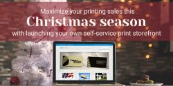 Increase Printing Sales during Christmas Season: With Launching Your Own Self-service Print Stor ...