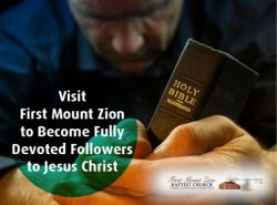 Visit First Mount Zion to Become Fully Devoted Followers to Jesus Christ