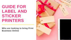 Tips to Help label and Sticker Printers to Increase Their Print Business Online