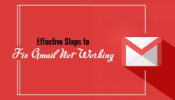 Effective Steps to Fix Gmail Not Working