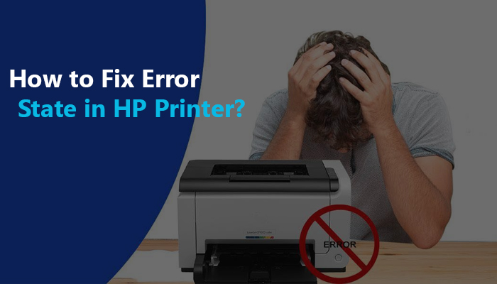 How to Fix Error State in HP Printer?