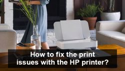 How to fix the print issues with the HP printer?