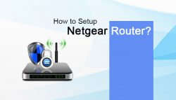 How to Setup Netgear Router?