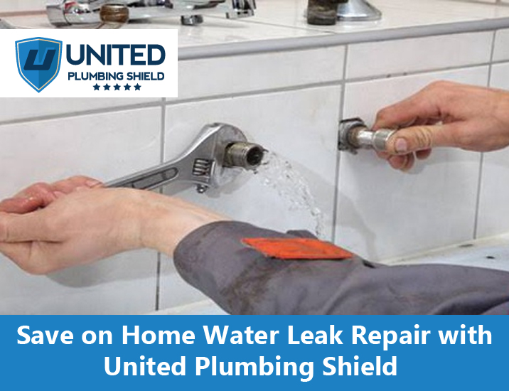 Save on Home Water Leak Repair with United Plumbing Shield