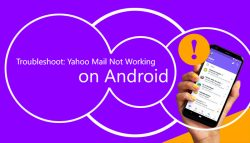 Troubleshoot: Yahoo Mail Not Working on Android