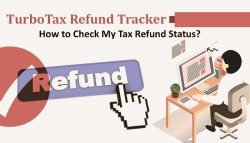 TurboTax Refund Tracker: How to Check My Tax Refund Status?