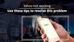 Yahoo not working – Use these tips to resolve this problem