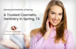 Advanced Dentistry of Spring – A Trusted Cosmetic Dentistry In Spring, TX