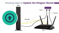 Amazing Steps to Update the Netgear Router