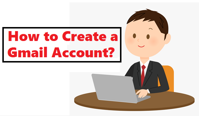 How Do I Create a Gmail Account?