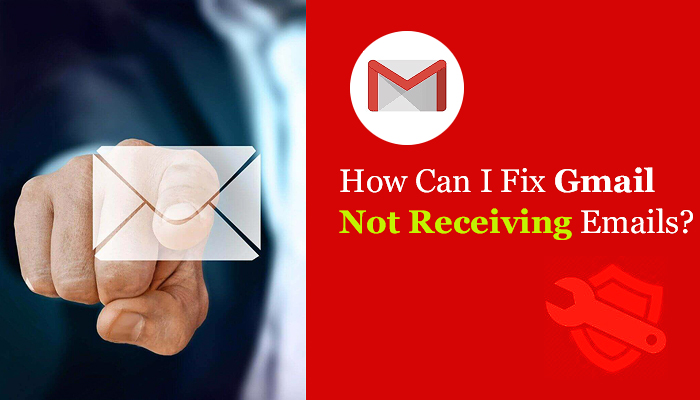 How Can I Fix Gmail Not Receiving Emails?