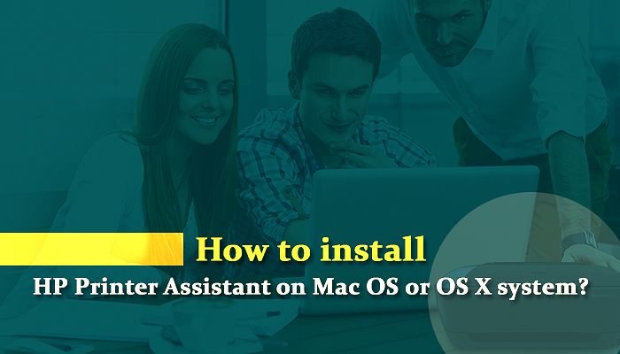How to install the HP Printer Assistant on Mac OS or OS X system?