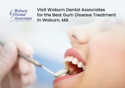 Visit Woburn Dental Associates for the Best Gum Disease Treatment in Woburn, MA