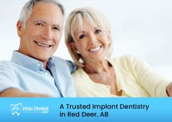 Vista Dental Care – A Trusted Implant Dentistry in Red Deer, AB