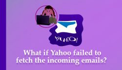 What if Yahoo failed to fetch the incoming emails?