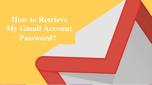 How to Retrieve My Gmail Account Password?