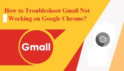 How to Troubleshoot Gmail Not Working on Google Chrome?