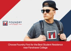 Choose Foundry First for the Best Student Residence near Fanshawe College