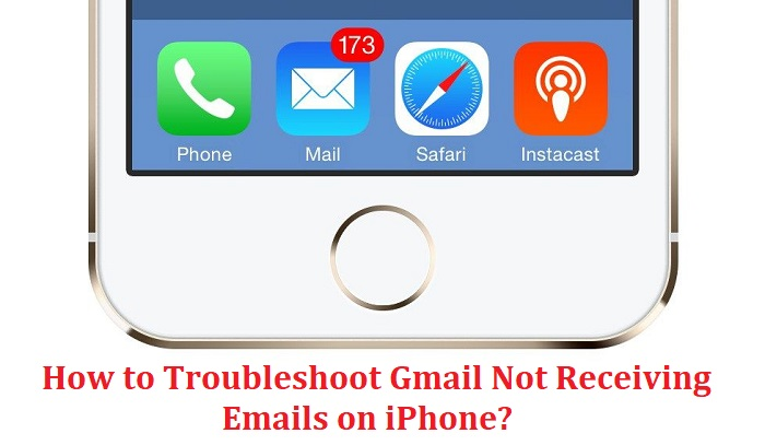 How to Troubleshoot Gmail Not Receiving Emails on iPhone?