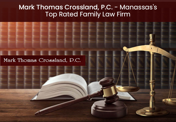 Mark Thomas Crossland, P.C. – Manassas's Top Rated Family Law Firm