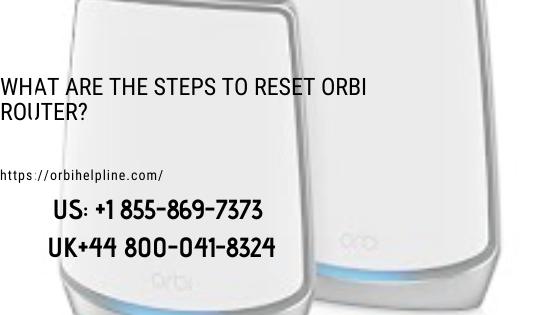 How To Reset Orbi Router – Orbi Helpline