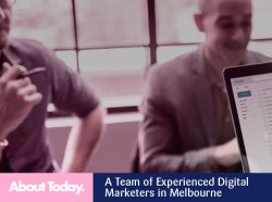 About Today – A Team of Experienced Digital Marketers in Melbourne