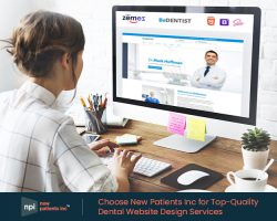Choose New Patients Inc for Top-Quality Dental Website Design Services