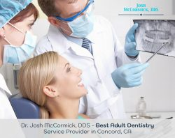 Dr. Josh McCormick, DDS – Best Adult Dentistry Service Provider in Concord, CA