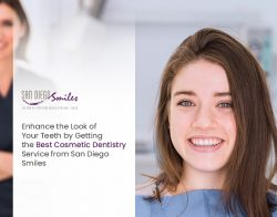 Enhance the Look of Your Teeth by Getting the Best Cosmetic Dentistry Service from San Diego Smiles