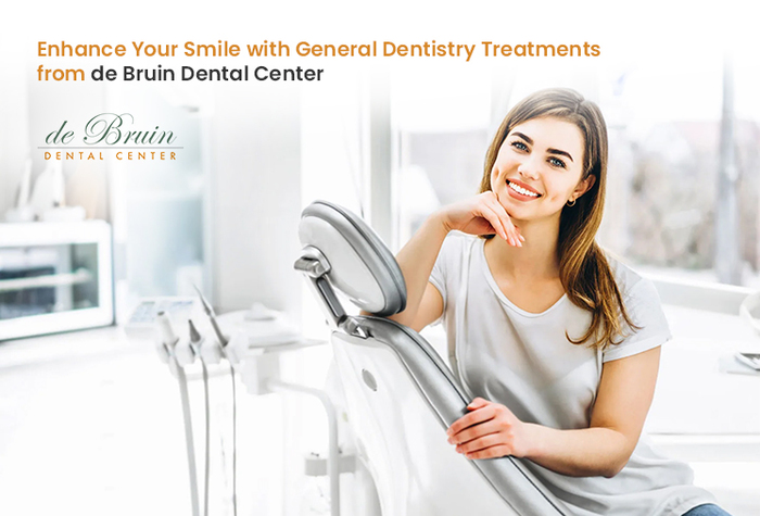 Enhance Your Smile with General Dentistry Treatments from de Bruin Dental Center