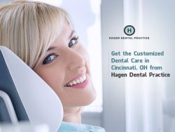 Get the Customized Dental Care in Cincinnati, OH from Hagen Dental Practice
