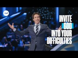 Invite God Into Your Difficulties | Joel Osteen – YouTube