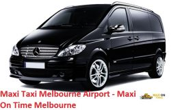 Maxi Taxi Melbourne Airport – Maxi On Time Melbourne