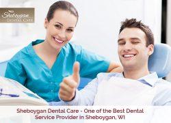 Sheboygan Dental Care – One of the Best Dental Service Provider in Sheboygan, WI