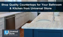 Shop Quality Countertops for Your Bathroom & Kitchen from Universal Stone