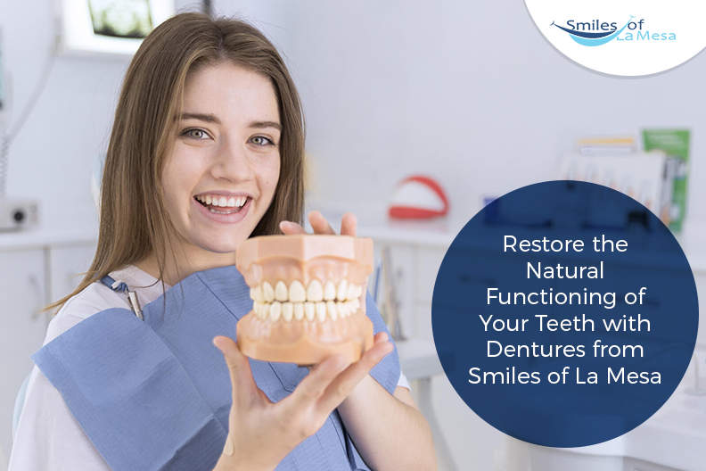 Restore the Natural Functioning of Your Teeth with Dentures from Smiles of La Mesa