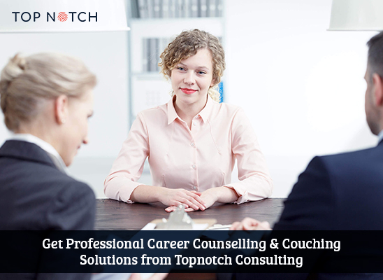 Get Professional Career Counselling & Couching Salutions form Topnotch Consulting