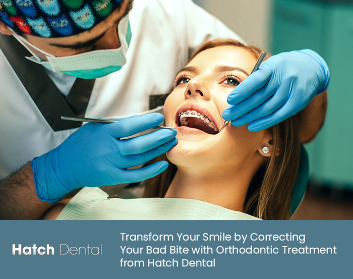 Transform Your Smile by Correcting Your Bad Bite with Orthodontic Treatment from Hatch Dental