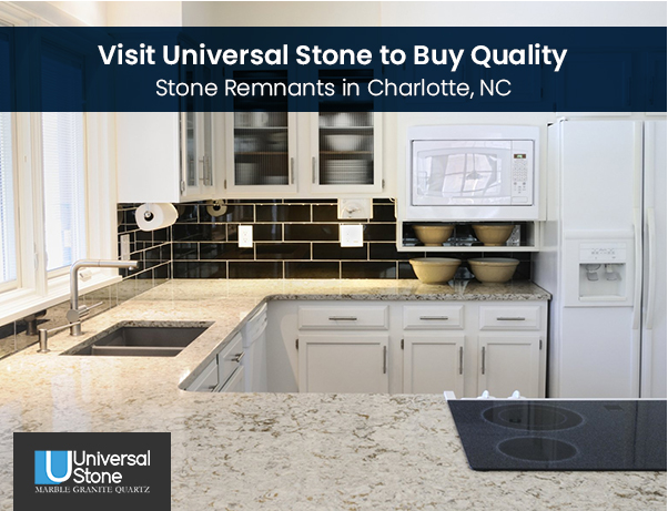Visit Universal Stone to Buy Quality Stone Remnants in Charlotte, NC
