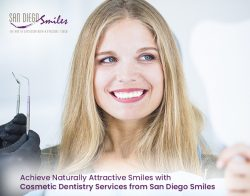 Achieve Naturally Attractive Smiles with Cosmetic Dentistry Services from San Diego Smiles