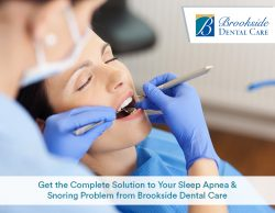 Get the Complete Solution to Your Sleep Apnea & Snoring Problem from Brookside Dental Care