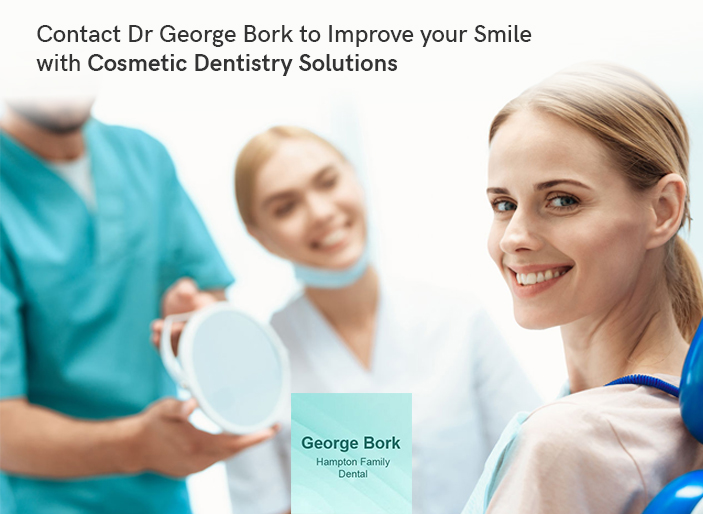 Contact Dr George Bork to Improve your Smile with Cosmetic Dentistry Solutions