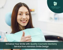 Enhance Your Smile with Quality Cosmetic Dentistry Service from Honolulu Smile Design